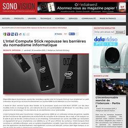 Sonovision - L'Intel Compute Stick repousse les barrières du nomadisme informatique