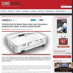 Sonovision - Vivitek met la barre haut avec ses nouveaux projecteurs laser à ultra courte focale