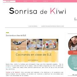 SONRISA DE KIWI: Cocinando en clase de ELE