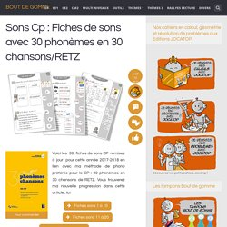 Sons Cp : Fiches de sons avec 30 phonèmes en 30 chansons/RETZ