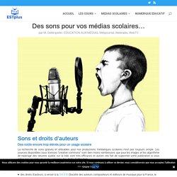 Synthèse : Des sons pour vos médias scolaires…