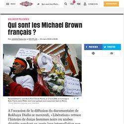 Qui sont les Michael Brown français?