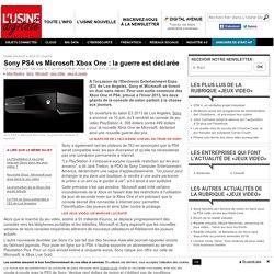 Sony PS4 vs Microsoft Xbox One : la guerre est déclarée