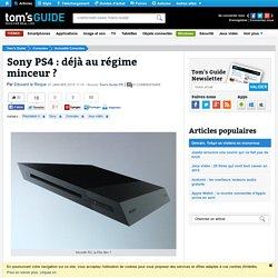 Sony PS4 : déjà au régime minceur ?