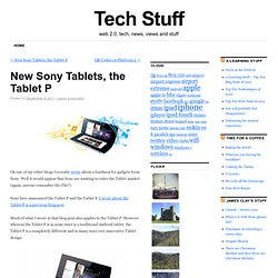 New Sony Tablets, the Tablet P « Tech Stuff