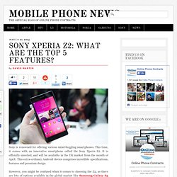 Sony Xperia Z2: What are the TOP 5 Features?