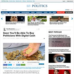 Soon You'll Be Able To Buy Politicians With Digital Cash