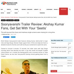 Sooryavanshi Trailer Review: Akshay Kumar Fans, Get Set With Your 'Seetis'