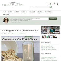 Soothing Oat Facial Cleanser Recipe