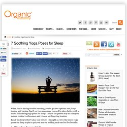 7 Soothing Yoga Poses for Sleep - Organic Authority