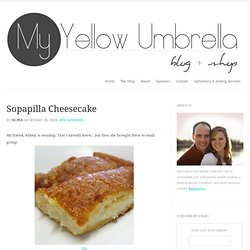 Sopapilla Cheesecake | my yellow umbrella
