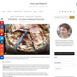 SOPARNIK - Croatian traditional Chard Pie ⋆ Nuts and Walnuts