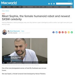Meet Sophia, the female humanoid robot and newest SXSW celebrity
