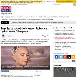 Sophia, le robot de Hanson Robotics qui va vous faire peur