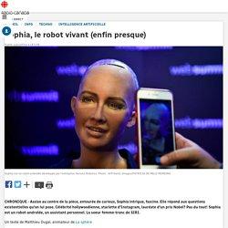 Sophia, le robot vivant (enfin presque)