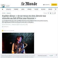 Sophie Alour: «Je ne veux en rien devoir ma réussite au fait d'être une femme»