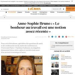 Anne-Sophie Bruno : « Le bonheur au travail est une notion assez récente » - La Croix