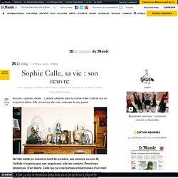 Sophie Calle, sa vie: son œuvre