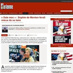 « Sale mec » : Sophie de Menton ferait mieux de se taire