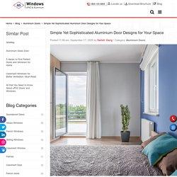Simple Yet Sophisticated Aluminium Door Designs for Your Space