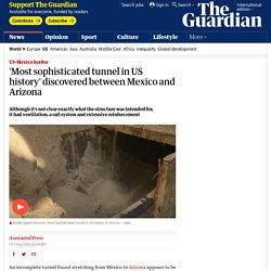 'Most sophisticated tunnel in US history' discovered between Mexico and Arizona