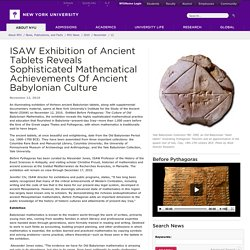 ISAW Exhibition of Ancient Tablets Reveals Sophisticated Mathematical Achievements Of Ancient Babylonian Culture