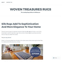 Silk Rugs Add To Sophistication And More Elegance To Your Home – Woven Treasures Rugs