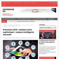Prévisions 2019 : malware ultra sophistiqué = maison intelligente menacée