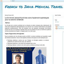French to India Medical Travel: Le Dr Arvind Jaiswal fournit des soins hautement sophistiqués pour la colonne vertébrale