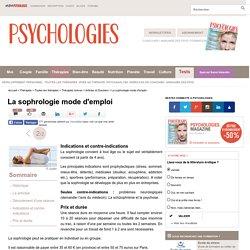 La sophrologie mode d'emploi : Indications et contre-indications