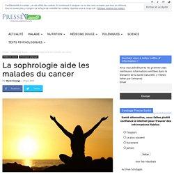 La sophrologie aide les malades du cancer