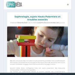 Sophrologie, sujets Hauts Potentiels et troubles associés - Sophro Média