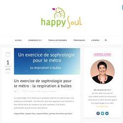 Un exercice de sophrologie pour le métro : la respiration à bulles - Happy Soul
