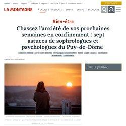 Chassez l'anxiété de vos prochaines semaines en confinement : sept astuces de sophrologues et psychologues du Puy-de-Dôme - Clermont-Ferrand (63000)