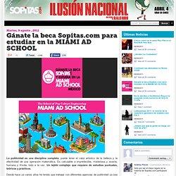Nene y su Mundo por Sopitas.com » Gánate la beca Sopitas.com para estudiar en la MIAMI AD SCHOOL