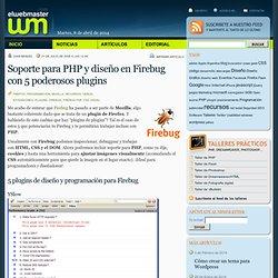 Soporte para PHP y diseño en Firebug con 5 poderosos plugins - e