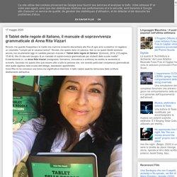LINGUAGGIO MACCHINA: Il Tablet delle regole di Italiano, il manuale di sopravvivenza grammaticale di Anna Rita Vizzari