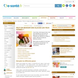 Glaces et sorbets : quels sont les avantages et les risques des glaces et des sorbets, e-sante.fr
