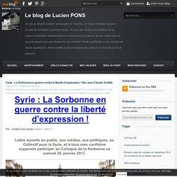 Syrie : La Sorbonne en guerre contre la liberté d'expression ! Oar Jean-Claude Antakli.
