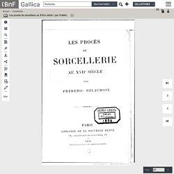Les procès de sorcellerie au XVIIe siècle / par Frédéric Delacroix