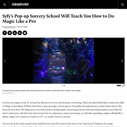 Syfy's Pop-up Sorcery School Will Teach You How to Do Magic Like a Pro