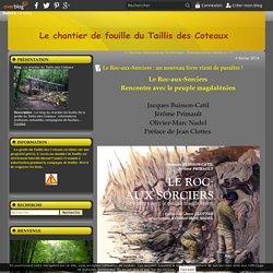 Le Roc-aux-Sorciers : un nouveau livre vient de paraître ! - Le chantier du Taillis des Coteaux