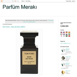 Parfüm Merakı: Tom Ford Noir De Noir sorgusuna yönelik arama sonuçları
