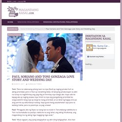 Paul Soriano and Toni Gonzaga Love Story and Wedding Day