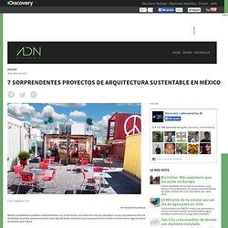 7 Sorprendentes proyectos de arquitectura sustentable en México
