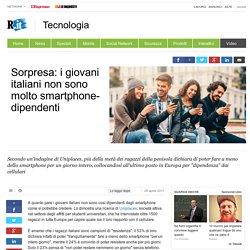 Sorpresa: i giovani italiani non sono molto smartphone-dipendenti