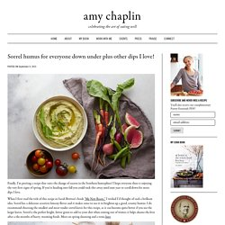 Sorrel humus for everyone down under plus other dips I love! - Amy Chaplin