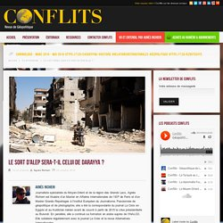 Le sort d'Alep sera-t-il celui de Darayya ? – Vu Et Entendu – Conflits