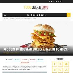 KFC sort un nouveau burger avec des Doritos dedans