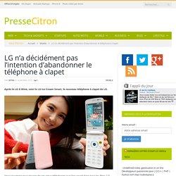 LG sort un autre téléphone à clapet sous Android